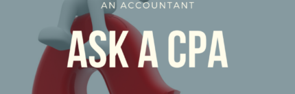 Ask A CPA, Top Ten Questions People Ask An Accountant